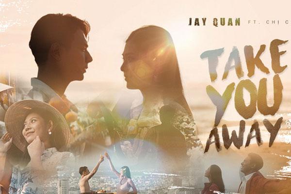 Jay Quân quảng bá cho nét đẹp của Đà Nẵng qua MV 'Take You Away'