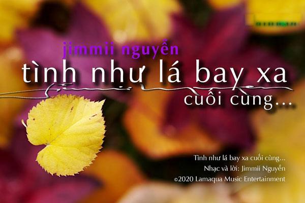 Tình như lá bay xa cuối cùng - Jimmii Nguyễn